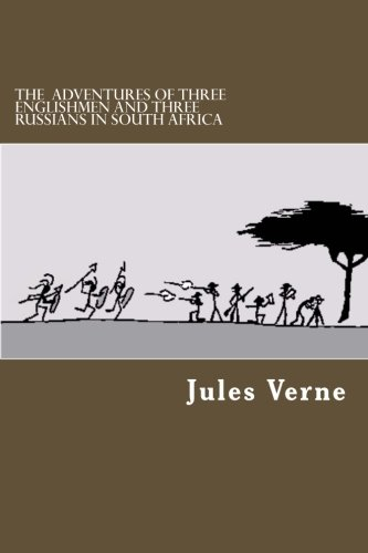 9781478288626: The Adventures Of Three Englishmen And Three Russians In South Africa