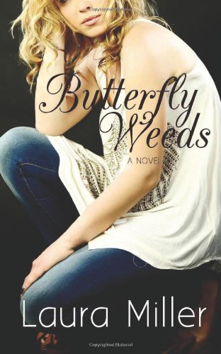 Butterfly Weeds: Miller, Laura