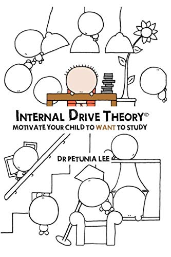 9781478289470: Internal Drive Theory: Motivate Your Child To WANT To Study: Motivation Strategies For Your Primary School Kid