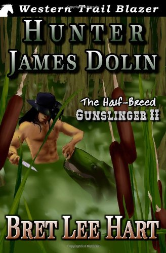 9781478292203: Hunter James Dolin: The Half-Breed Gunslinger