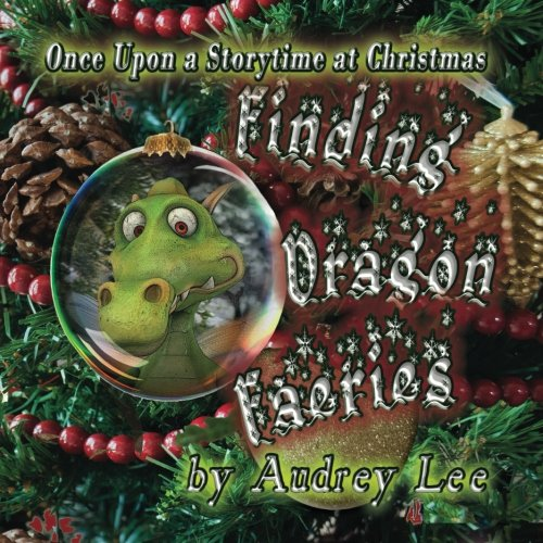 Once Upon a Storytime at Christmas - Finding Dragon Faeries: Audrey Lee