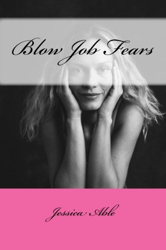 Blow Job Fears (Paperback): Jessica Able