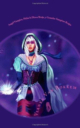 9781478294832: Angel Vampira, Myka la Diosa Bruja, y Gemelas Vampiras Brujas: Combo (Spanish Edition)