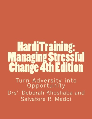 9781478296539: HardiTraining: Managing Stressful Change 4th Edition: Turn Adversity into Opportunity (Volume 1)