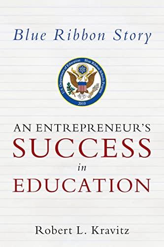Blue Ribbon Story: An Entrepreneur?s Success in: Robert L. Kravitz
