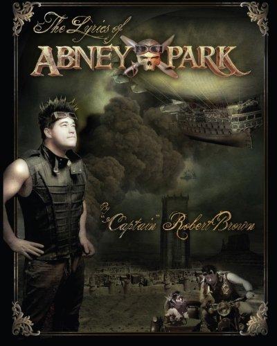 "THE LYRICS OF ABNEY PARK Robert Brown: Brown, ""Captain"" Robert"