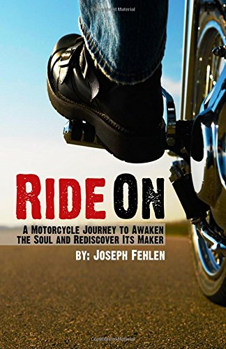 9781478297598: Ride On: A Motorcycle Journey to Awake your Soul and Rediscover its Maker