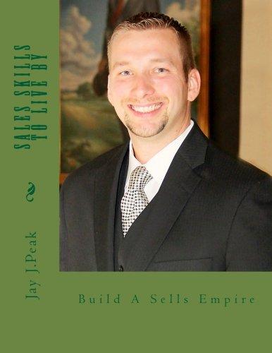 Sales Skills to Live By: Insurance Sales Expert Discusses His Secrets To Success (Volume 1): Mr. ...