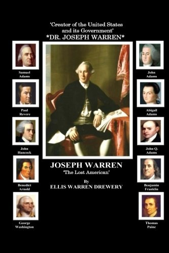 9781478298946: Joseph Warren- Creator of the United States and Its Government: The Lost American (Full Color)