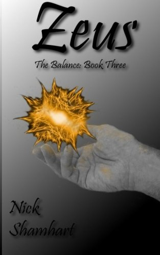 Zeus: The Balance: Book Three: Shamhart, Nick