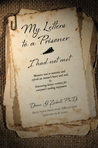9781478300588: My Letters to a Prisoner - I had not met: Selections from over 100 letters written in 6 years