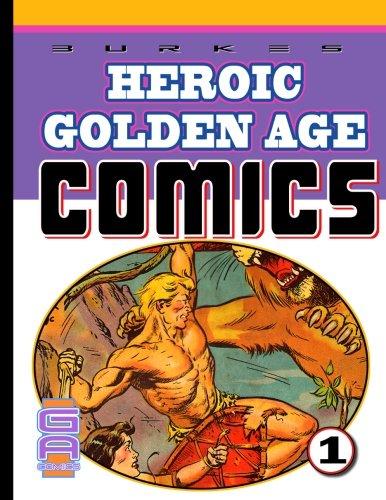 9781478300731: Burke's Heroic Golden Age Comics. 1 (Volume 1)