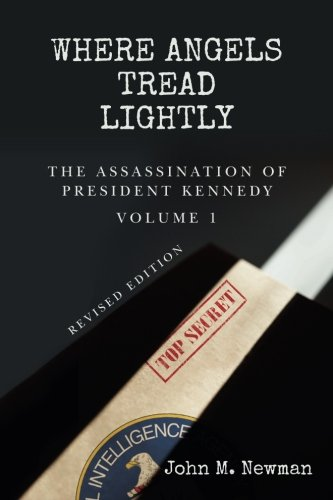 9781478302414: Where Angels Tread Lightly: The Assassination of President Kennedy Volume 1