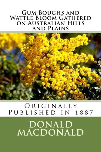 9781478303220: Gum Boughs and Wattle Bloom, Gathered on Australian Hills and Plains