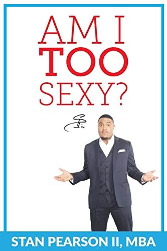 9781478304517: Am I TOO Sexy?