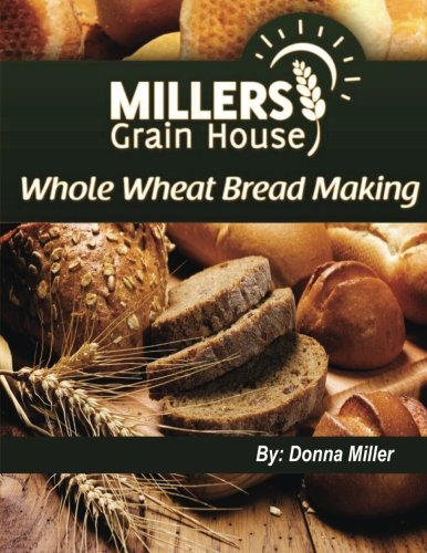 9781478304678: Whole Wheat Bread Making (Volume 1)