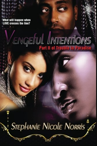 9781478305446: Vengeful Intentions: Part II of Trouble In Paradise (Volume 2)