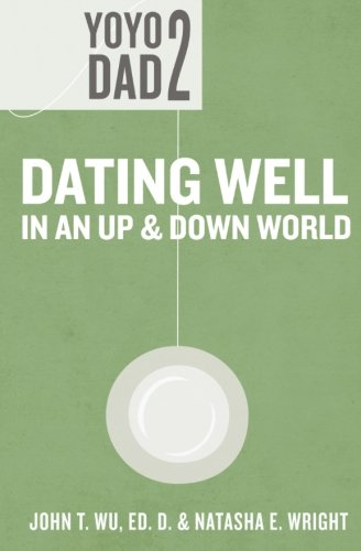 9781478305736: Yoyo Dad 2: Dating Well in an Up and Down World