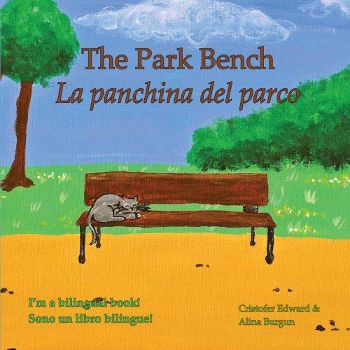 The Park Bench / La panchina del parco: A Bilingual Children's Book (Italian Edition): ...