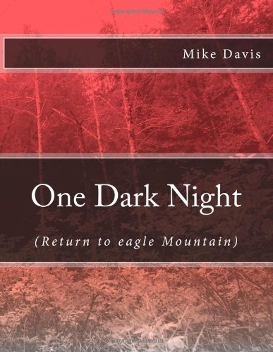 One Dark Night (Return to eagle Mountain) (1478306181) by Davis, Mike