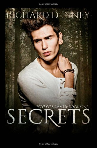 Secrets (Boys of Summer, #1) (1478306386) by Richard Denney