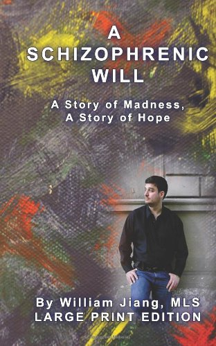 9781478306542: A Schizophrenic Will: A Story of Madness, A Story of Hope; Large Print