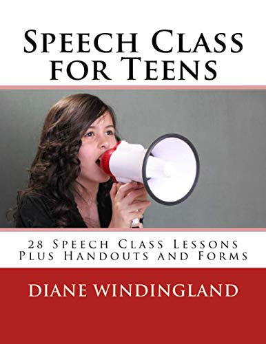 9781478309130: Speech Class for Teens: 28 Speech Class Lessons Plus Handouts and Forms