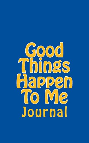 9781478310501: Good Things Happen To Me: Journal