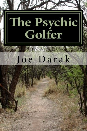 9781478312413: The Psychic Golfer: The Real Life Adventures Of A Freudian Nightmare