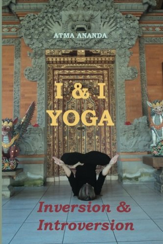 9781478312499: I & I Yoga: Inversion & Introversion