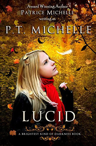 Lucid (Brightest Kind of Darkness, Book 2) (Volume 2) (147831303X) by P. T. Michelle; Patrice Michelle