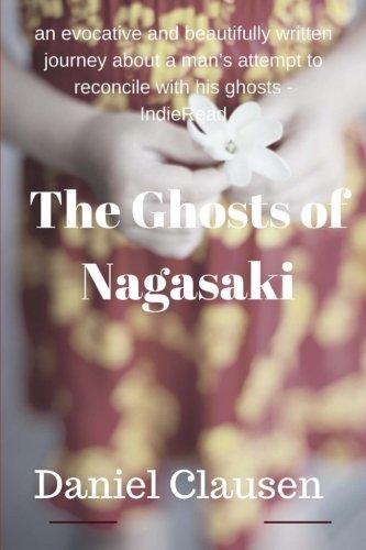The Ghosts of Nagasaki: Clausen, Daniel