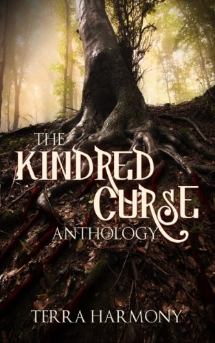 The Kindred Curse Anthology: Harmony, Terra