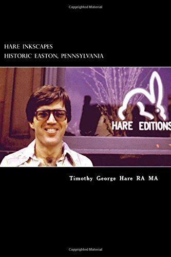 Hare Inkscapes - Historic Easton, Pennsylvania (Paperback): MR Timothy George