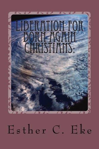 9781478316329: Liberation for born again Christians