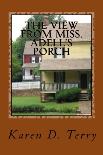 9781478316671: The View From Miss. Adell's Porch (