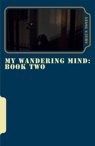 9781478318187: My Wandering Mind: March 2010 - June 2012