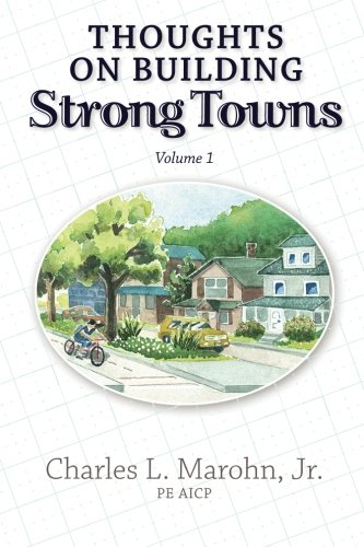 9781478319276: Thoughts on Building Strong Towns, Volume 1