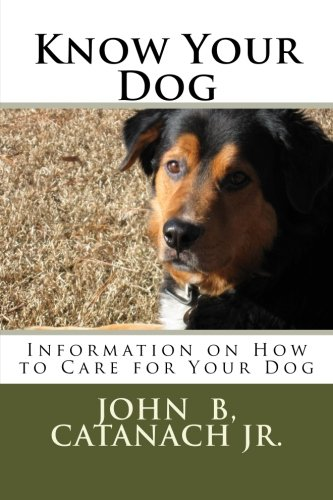 9781478319450: Know Your Dog: Information on How to Care for Your Dog (Volume 1)
