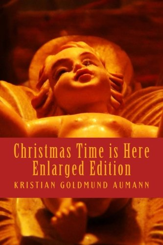 9781478319627: Christmas Time is Here; Enlarged Edition 2012: 80 Healing Poems about Christmas