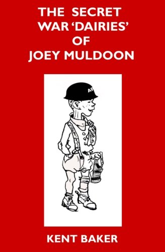 THE SECRET WAR DAIRIES OF JOEY MULDOON: Baker, Kent
