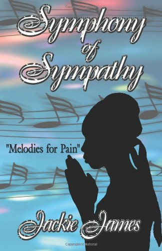 9781478320432: Symphony of Sympathy ~ Melodies for Pain
