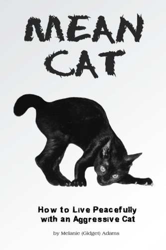 9781478321125: Mean Cat: How to Live with an Aggressive Cat