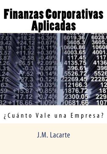 9781478321996: Finanzas Corporativas Aplicadas: Cuanto Vale una Empresa?