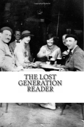 The Lost Generation Reader: An Anthology and History of Lost Generation Writers (9781478322962) by F. Scott Fitzerald; E.E. Cummings; T.S. Eliot; Ford Madox Ford; John Dos Passos; HistoryCaps