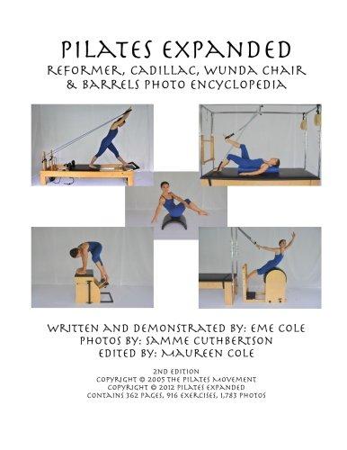9781478323105: Pilates Expanded Reformer, Cadillac, Wunda Chair & Barrels Photo Encyclopedia