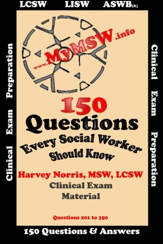 150 Questions Every Social Worker Should Know: ASWB-LCSW Exam Preparation Guide: Norris, Harvey