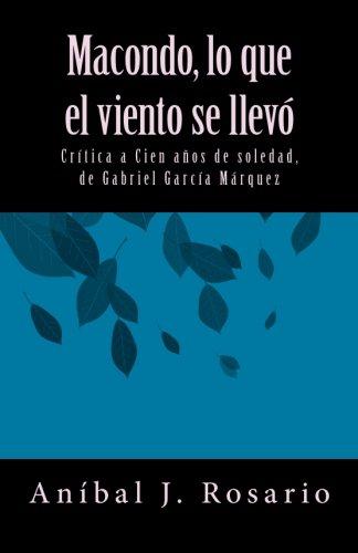 Macondo, lo que el viento se llevó: AnÃbal J. Rosario