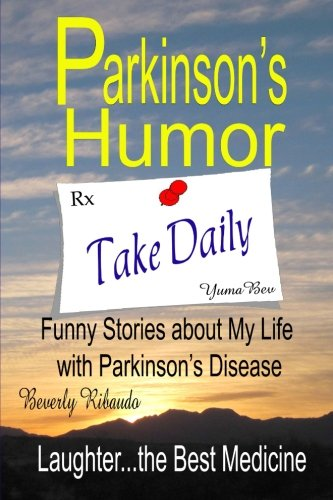 9781478325840: Parkinson's Humor - Funny Stories about My Life with Parkinson's Disease