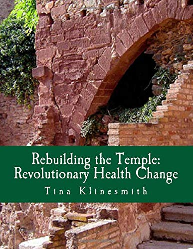 9781478326328: Rebuilding the Temple: Revolutionary Health Change